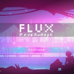 Flux, the Cyberpunk All-in-One Game Is Out on Steam Today